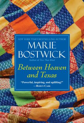 Between Heaven and Texas By Bostwick, Marie